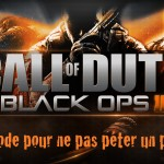 Call Of Duty Black Ops 2 : Quel mode pour ne pas péter un plomb ?