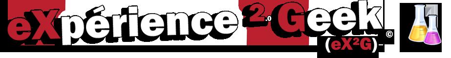eXpérience ² Geek